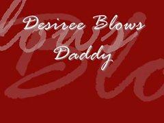 Desiree Blows Daddy