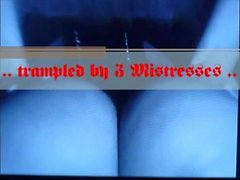 trampled by 3 Mistresses